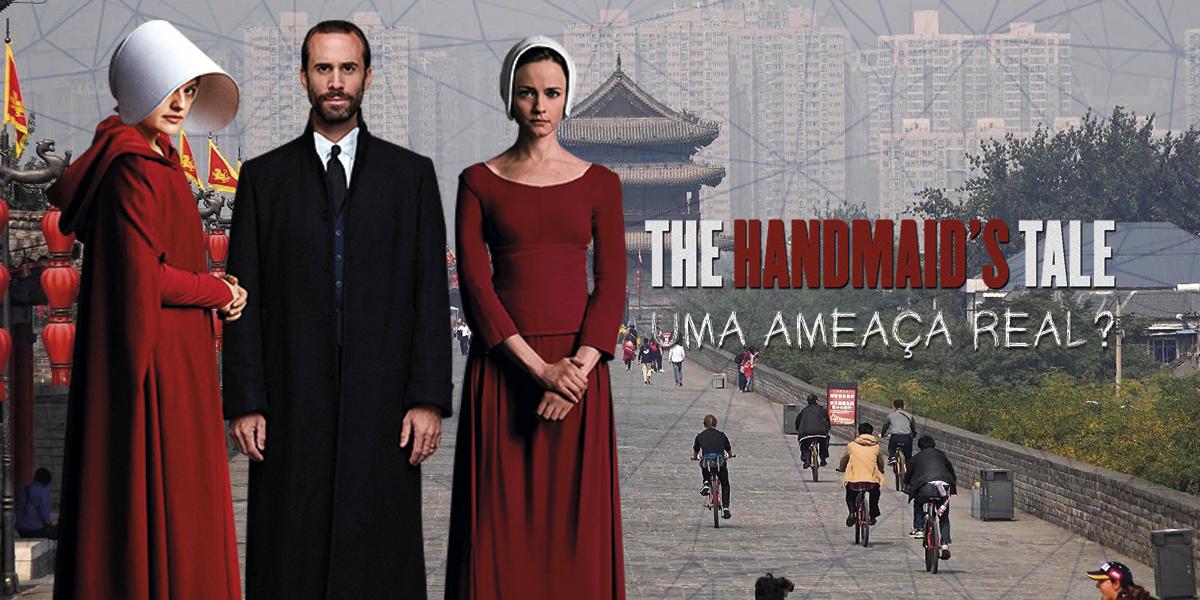 Handmaid's Tale uma distopía próxima?